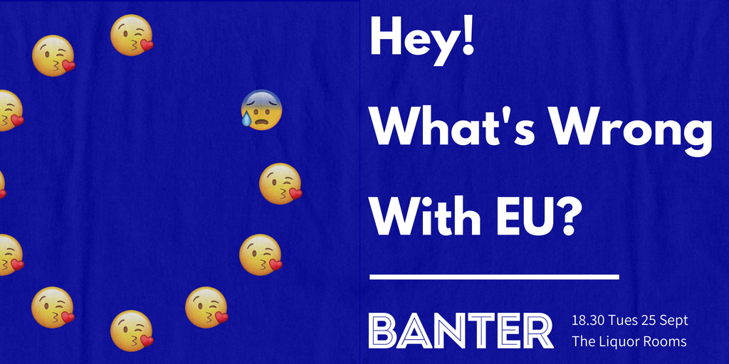 Hey! What's wrong with EU? (199, Sep 2018) | Banter on